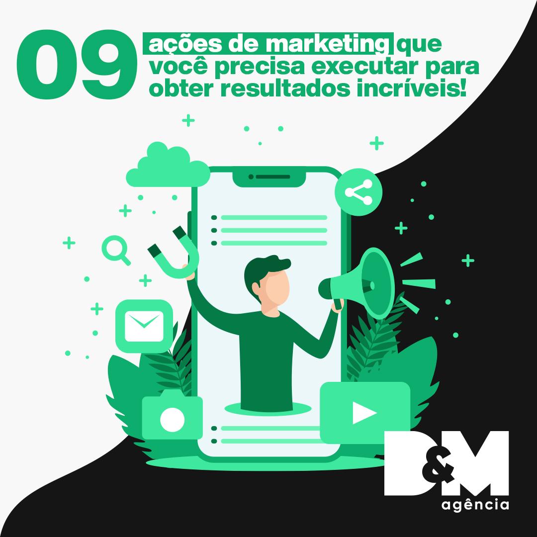 09 ações de marketing que você precisa executar para obter resultados incríveis!