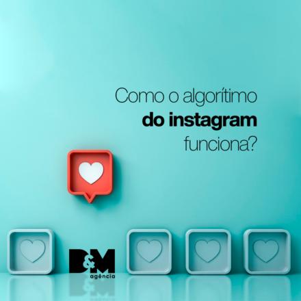 Como o algoritmo do Instagram funciona?