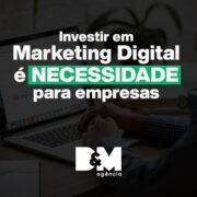 Investir em marketing digital é necessidade para empresas